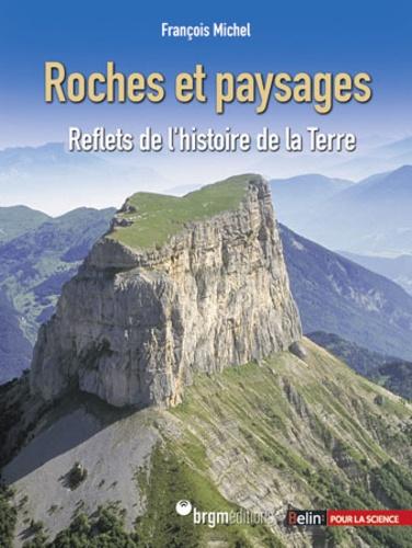 Roches et paysages. Reflets de l'histoire de la Terre