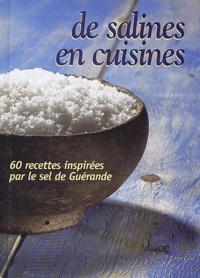 François Midavaine - De salines en cuisines - 60 recettes inspirées par le sel de Guérande.