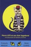 François Migeat et Anne Clavel - Pierre Loti et son chat Vagabond - A la poursuite du fantôme d'Orient.
