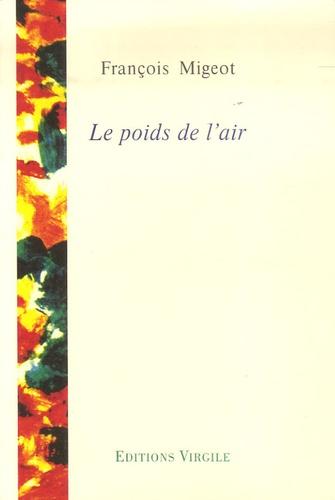 François Migeot - Le poids de l'air.