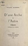 François Millepierres et G. Hendery - D'une arche à l'autre.