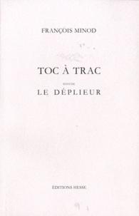 François Minod - Toc à trac - Suivi de Le déplieur.