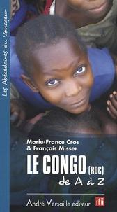 François Misser et Marie-France Cros - Le Congo (RDC) de A à Z.