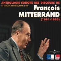 François Mitterrand - Anthologie sonore des discours de François Mitterrand (1981-1995).