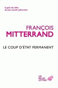 François Mitterrand - Le Coup d'Etat permanent.