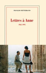 François Mitterrand - Lettres à Anne - 1962-1995.