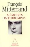 François Mitterrand et Georges-Marc Benamou - Mémoires interrompus.