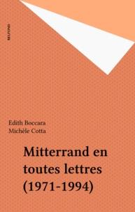 François Mitterrand - Mitterrand en toutes lettres - 1971-1994.