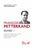 François Mitterrand - Oeuvres - Volume 1, Les prisonniers de guerre devant la politique ; Aux frontières de l'Union française ;  Présence française et abandon ;  La Chine au défi.