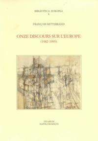 François Mitterrand - Onze discours sur l'europe, 1982-1995.