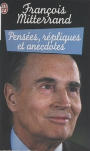 François Mitterrand et Michel Charasse - Pensées, répliques et anecdotes.