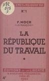 François Moch et François Lefrançois - La République du travail - Ordre, justice et liberté.