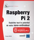 François Mocq - Raspberry Pi 2 - Exploitez tout le potentiel de votre nano-ordinateur.