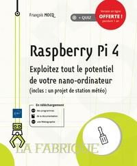 François Mocq - Raspberry Pi 4 - Exploitez tout le potentiel de votre nano-ordinateur (inclus un projet de station météo).