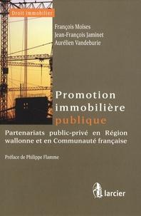 François Moïses et Jean-François Jaminet - Promotion immobilière publique - Partenariats public-privé en Région wallonne et en communauté française.