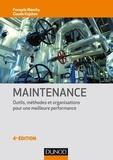 François Monchy et Claude Kojchen - Maintenance - Outils, méthodes et organisations pour une meilleure productivité.