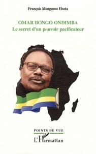 Omar Bongo Ondimba - Le secret dun pouvoir pacificateur.pdf