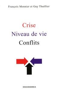 François Monnier et Guy Thuillier - Crise, niveau de vie, conflits.