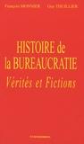 François Monnier et Guy Thuillier - Histoire de la bureaucratie - Vérités et fictions.