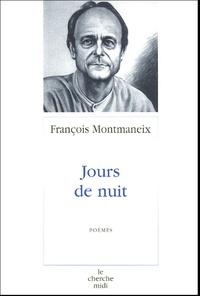François Montmaneix - Jours de nuit.