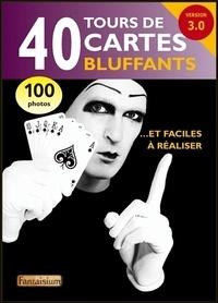 François Montmirel - 40 tours de cartes bluffants.