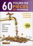 François Montmirel - 60 tours de pièces de monnaie - Bluffants et faciles à réaliser.