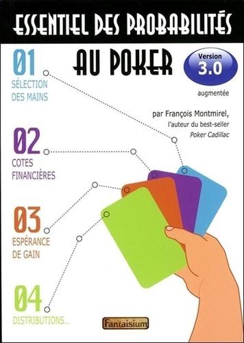 L'essentiel des probabilités au poker. Les secrets des cotes financières et comment en tirer le meilleur profit - François Montmirel