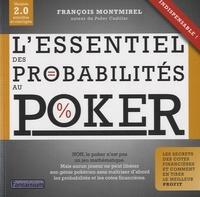 François Montmirel - L'essentiel des probabilités au poker.