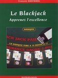 François Montmirel - Le Blackjack - Apprenez l'excellence.