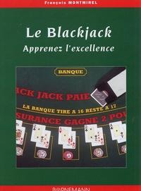 François Montmirel - Le Blackjack - Apprenez l'excellence.