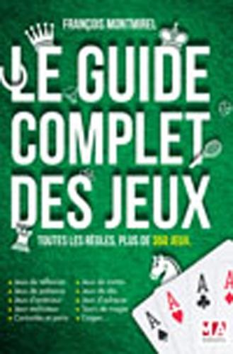François Montmirel - Le guide complet des jeux.