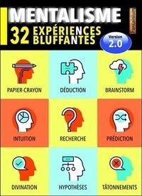 François Montmirel - Mentalisme : 32 expériences bluffantes.