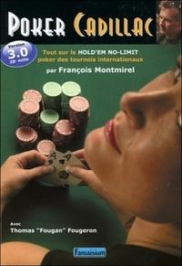 François Montmirel - Poker Cadillac - Texas Hold'em no Limit, le Poker des champions.