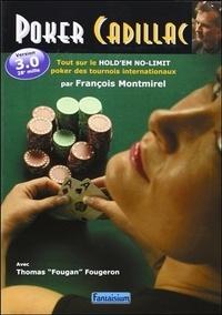 François Montmirel - Poker Cadillac - Tout sur le Texas hold'em no-limit poker des tournois internationaux.