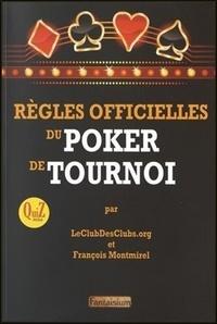 Règles officielles du poker de tournoi- Suivies d'un quiz sur 20 arbitrages et d'un glossaire pratique - François Montmirel pdf epub