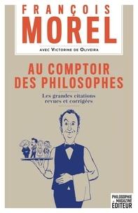 François Morel - Au comptoir des philosophes - Les grandes citations revues et corrigées.