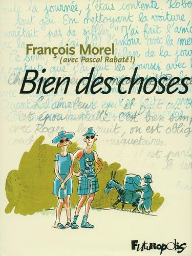 François Morel et Pascal Rabaté - Bien des choses - Avec les dessins de Pascal Rabaté !.