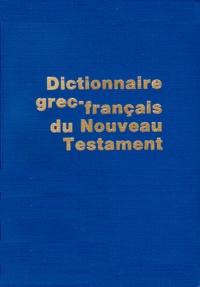 DICTIONNAIRE GREC-FRANCAIS DU NOUVEAU TESTAMENT. 4ème édition - François Morel |