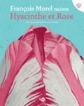 François Morel - Hyacinthe et Rose. 1 CD audio