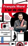 François Morel - L'air de rien - Chroniques.