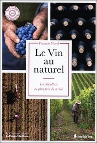 François Morel - Le vin au naturel - La viticulture au plus près du terroir.