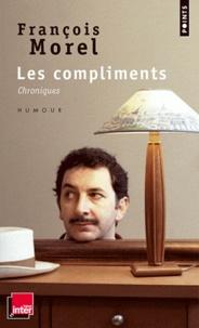 François Morel - Les compliments - Chroniques.