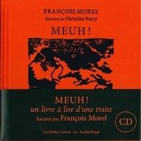 François Morel et Christine Patry - Meuh !. 1 CD audio