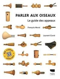 François Morel - Parler aux oiseaux - Le guide des appeaux.
