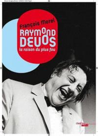 François Morel - Raymond Devos - La raison du plus fou.