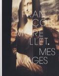 François Morellet et Philippe Bata - François Morellet - Mes images.