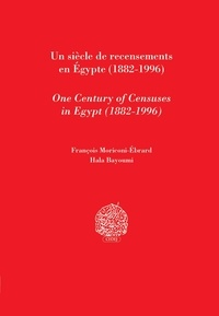 François Moriconi-Ebrard et Hala Bayoumi - Un siècle de recensements en Égypte (1882-1996).