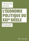 François Morin - L'économie politique du XXIe siecle - De la valeur-capital à la valeur-travail.