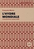 François Morin - L'hydre mondiale - L'oligopole bancaire.