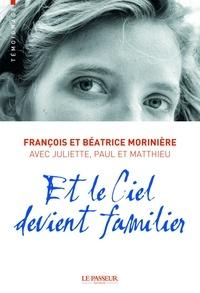 François Morinière - Et le ciel devient familier.